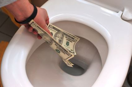 Flushing money down the drain
