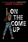 On the Come Up Angie Thomas book cover image
