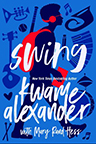 Swing Kwame Alexander book cover image